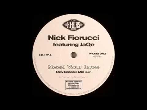 Nick Fiorucci Feat JaQe - Need Your Love (Olav Basoski Mix)