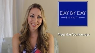 Hello from the Owner, Day by Day Beauty Co-Founder Thumbnail