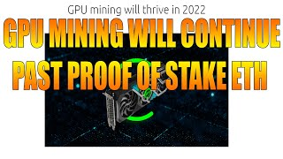 GPU Mining Will Continue Past Ethereum Going Proof Of Stake In 2022