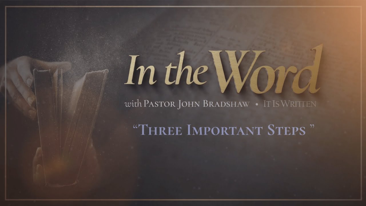 In the Word - Three Important Steps
