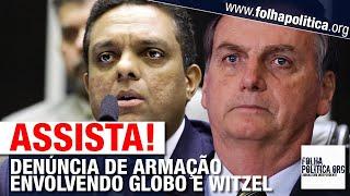 URGENTE: DEPUTADO OTONI DE PAULA DENUNCIA GRAVE GOLPE CONTRA BOLSONARO - GLOBO, WITZEL