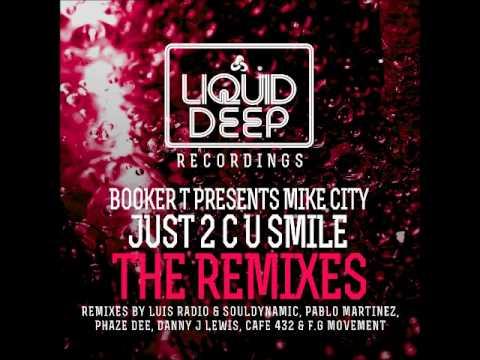 BOOKER T & MIKE CITY - Just 2 C U Smile (Phaze Dee Dub Mix) [Liquid Deep]