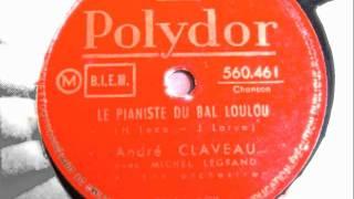André Claveau - Le pianiste du bal Loulou - 1953