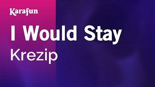 Karaoke I Would Stay - Krezip *