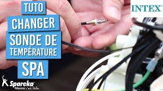 Comment changer les sondes de température sur un spa INTEX