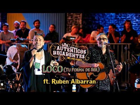 Los Auténticos Decadentes ft. Rubén Albarrán - Loco (tu forma de ser) [Mtv Unplugged]