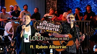 Loco Tu Forma De Ser Los Auténticos Decadentes Ft Rubén Albarrán Mtv Unplugged MP3