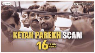 Explanation of Ketan Parekh Scam | हिंदी