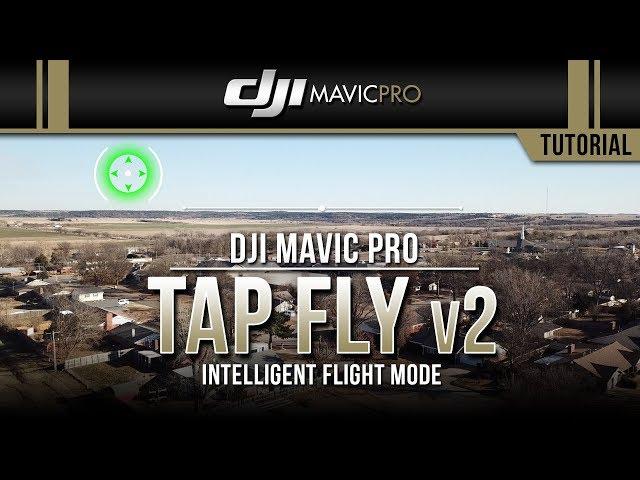 DJI Mavic Pro / Tap Fly v2 (Tutorial)