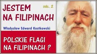 POLSKIE FLAGI NA FILIPINACH ? - odc. 2 - Władysław Edward Kostkowski © VTV