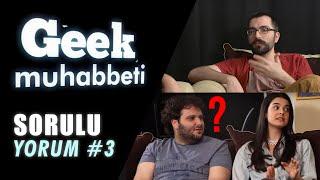 """Geek Muhabbet - SorguluYorum #3 """"Okulu Arada AT Basardı"""""""