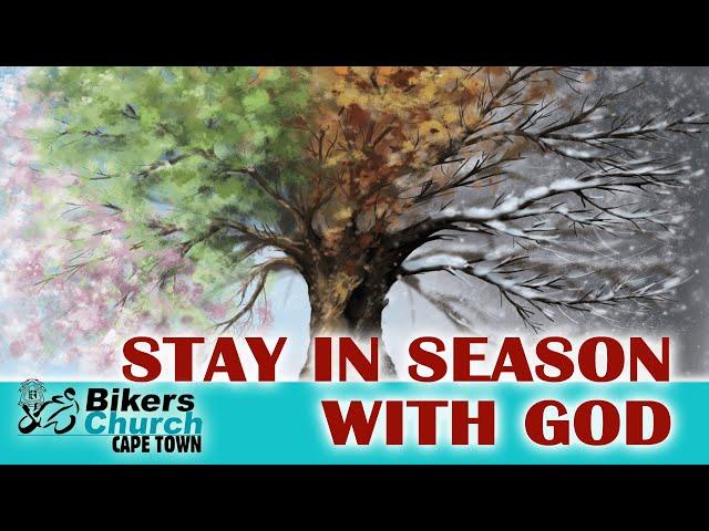 Stay in season with God – Pastor George Lehman