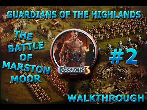 The Battle of Marston Moor #2 - Walkthrough - Cossacks 3