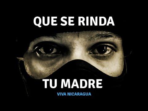 Que Se Rinda Tu Madre ( canción de protesta Nicaragua )