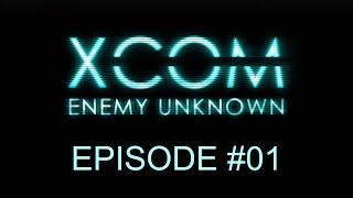XCOM: Enemy Unknown - Season 1: Episode 1 - Alien Invasion
