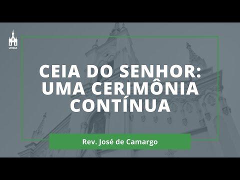 Ceia Do Senhor: Uma Cerimônia Contínua - Rev. José de Camargo - Culto Noturno - 19/01/2020