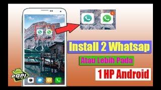 Buat 2 Whatsapp Di 1 HP Dengan Dan Tanpa Aplikasi