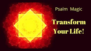 Psalm Magic: Psalm 143--TRANSFORM YOUR LIFE TODAY!
