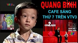 Những chia sẻ thú vị về QUANG BÌNH Mặt trời bé con 💖 Cafe Sáng trên VTV3