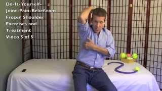 Frozen Shoulder Exercises and Treatment - Video 5 of 5