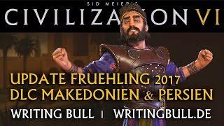 """Civilization VI: Update """"Frühling 2017"""" mit DLC Persien & Makedonien [deutsch]"""