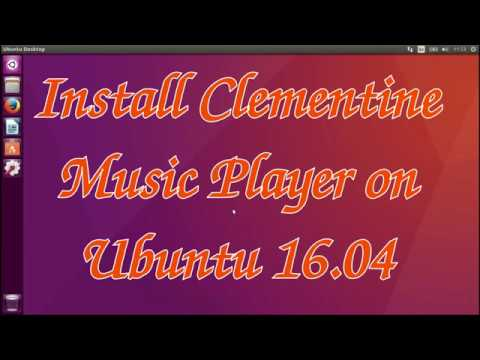 Install Clementine Music Player on Ubuntu 16.04 Easily