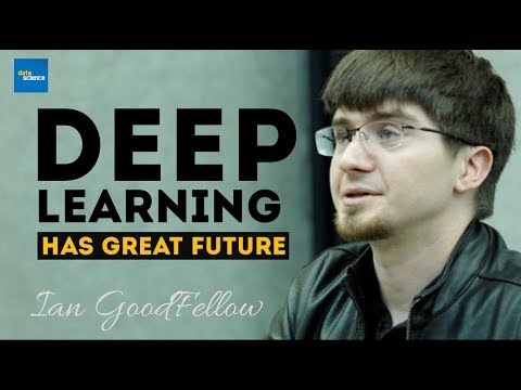 Deep Learning is the WAY TO GO | Ian Goodfellow