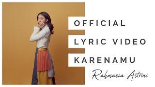 Rahmania Astrini -  Karenamu   Lyric Video