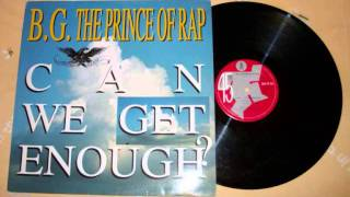 B.G. THE PRINCE OF THE RAP - CAN WE GET ENOUGH? (1993) REALLY BEST AUDIO