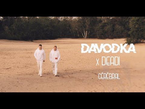 Youtube: Davodka – Cérébral Feat. Deadi (Clip Officiel)