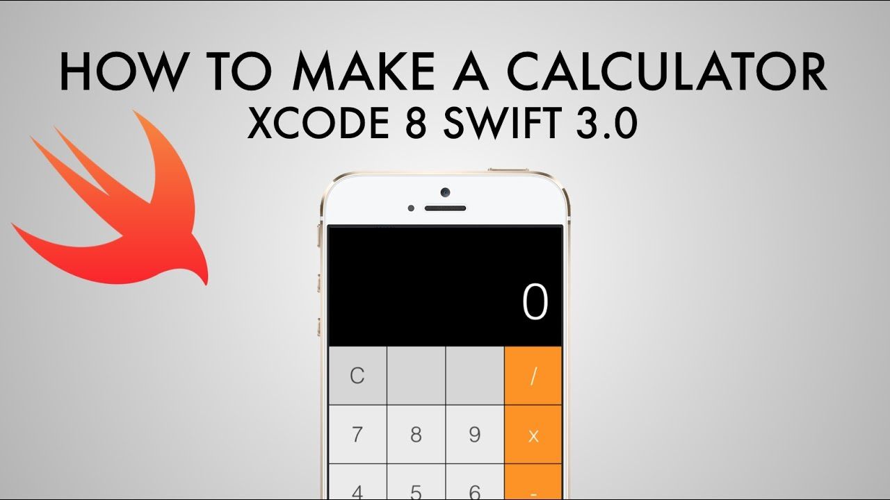 How To Make A Calculator App In Xcode 8 (Swift 3 0) - Part 1/2