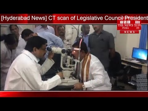 [Hyderabad News] CT scan of Legislative Council President Swami Goud in Hyderabad Hospital