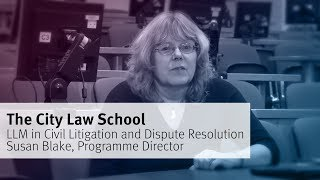 The City Law School: LLM in Civil Litigation and Dispute Resolution