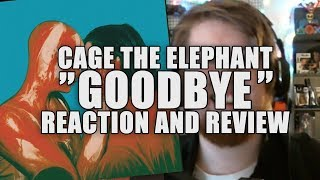Goodbye - Cage the Elephant - Reaction and Review