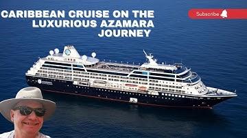 Caribbean Cruise onboard Azamara Journey Cruise Ship