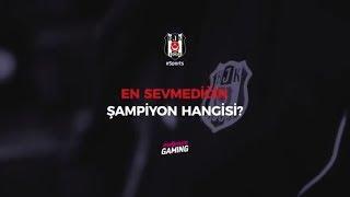 Beşiktaş eSports | En Sevmediğin Şampiyon Hangisi?