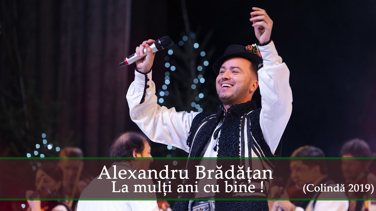 Alexandru Bradatan - La multi ani cu bine ! (colinda 2019)