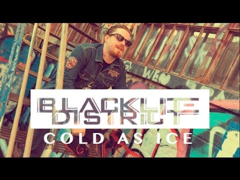 Blacklite District - Cold As Ice