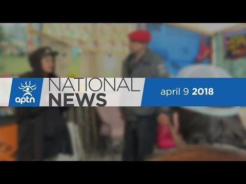 APTN National News April 9, 2018 – Major stop to Kinder Morgan's Pipeline, MMIWG hearings wrap