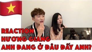 Gambar cover Korean Reaction HƯƠNG GIANG - ANH ĐANG Ở ĐÂU ĐẤY ANH? (#ADODDA) | OFFICIAL MUSIC VIDEO