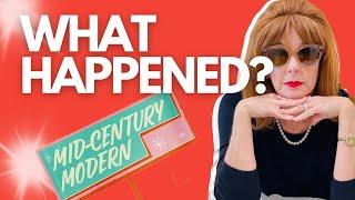 MID-CENTURY Modern Design & WHAT HAPPENED?!