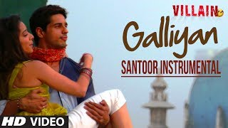 Galiyaan Video Song | Santoor Instrumental by Rohan Ratan | Ek Villain