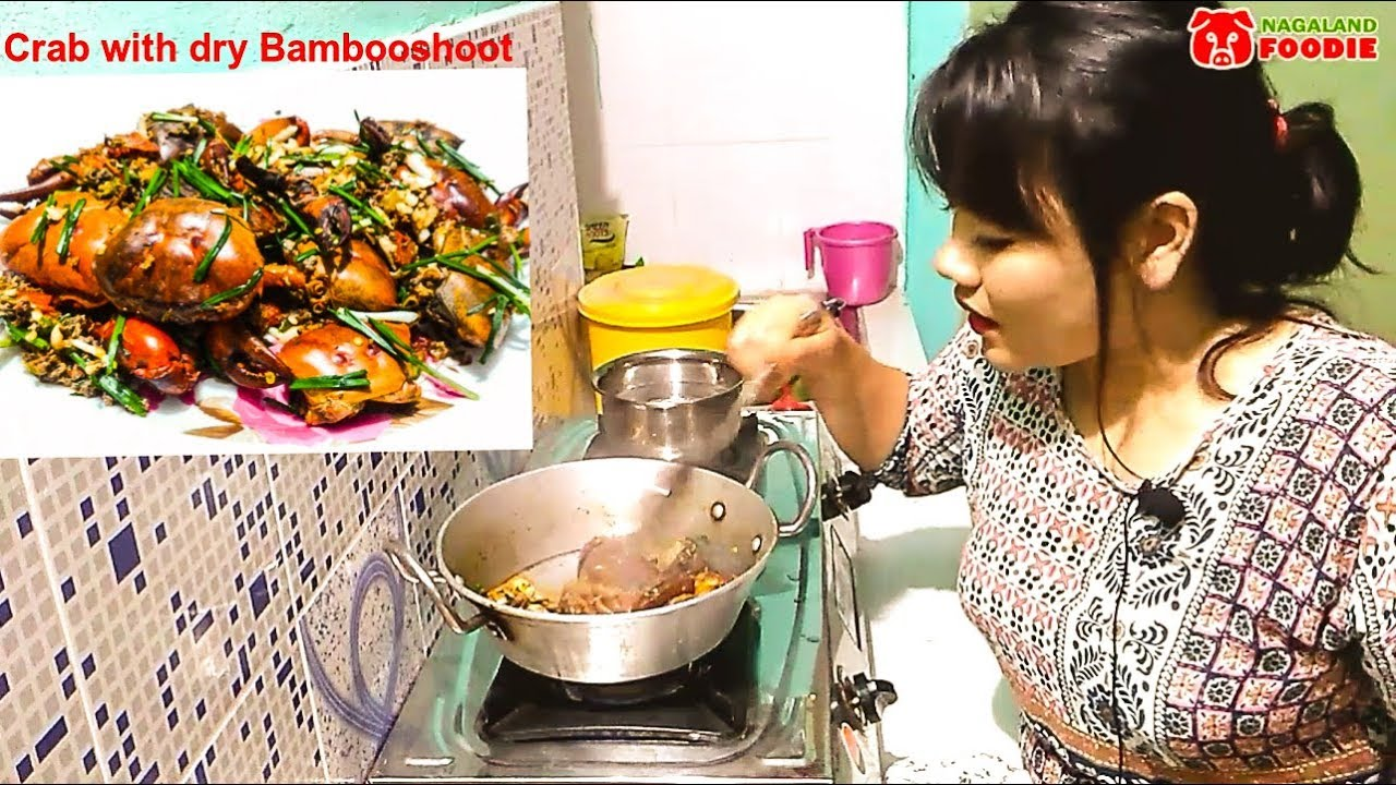 Crab Recipe With Dry Bambooshoot Nagaland Foodie Youtube