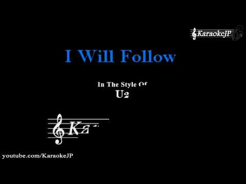 I Will Follow (Karaoke) - U2