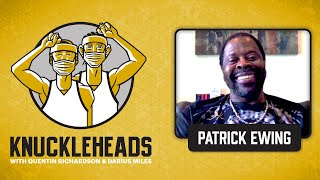 Knicks Legend Patrick Ewing Joins Q and D | Knuckleheads Quarantine: E1 | The Players' Tribune