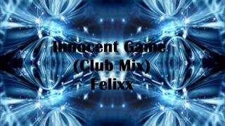 Innocent Game (Club Mix) - Felixx