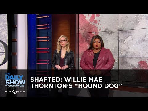 """Shafted: Willie Mae Thornton's """"Hound Dog"""" 