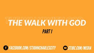 The Walk with God - Part 1