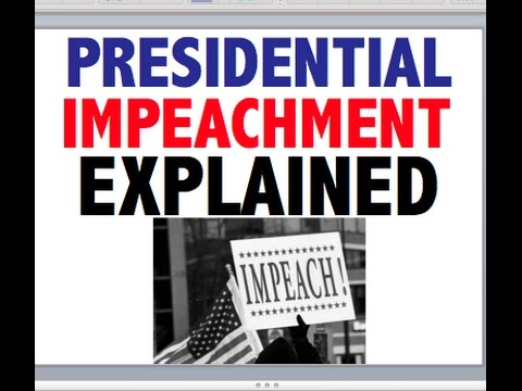 How to Impeach the President (Government Explained)