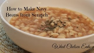 How to Make Navy Beans | Vegan Recipe By: What Chelsea Eats